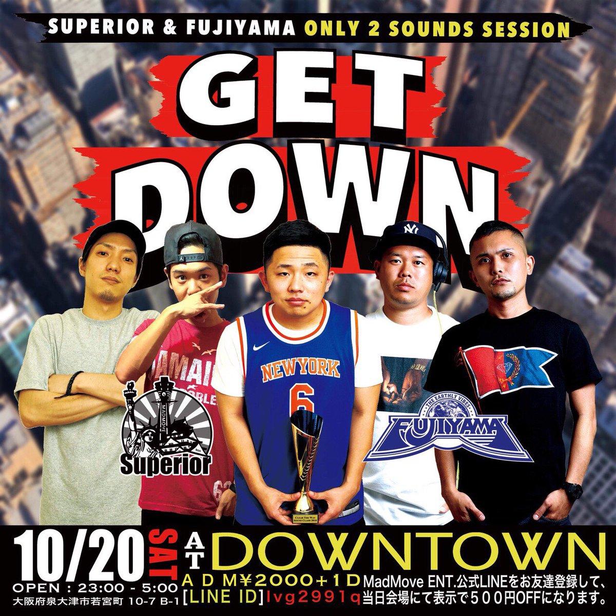 💥【Get Down】💥 10.20.2018 (Sat) @downtown0725   Superior × Fujiyama 2Sound Session🔥  若い子達には特に来て欲しい。  MadMove EntのLine@に登録してもらえたら前売り値段で入れます!  #Superior #MadMoveEnt