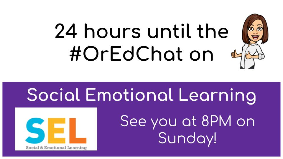 #OrEdChat on Social Emotional Learning is happening in 24 hours! #SEL