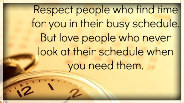 Acho On Twitter Respect People Who Find Time For You In Their