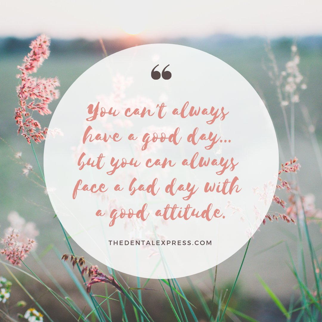 It's all about attitude and your perspective. #GoodAttitudes #EvenonBadDays #WiseWords http://thedentalexpress.compic.twitter.com/HOGhMGAPmg