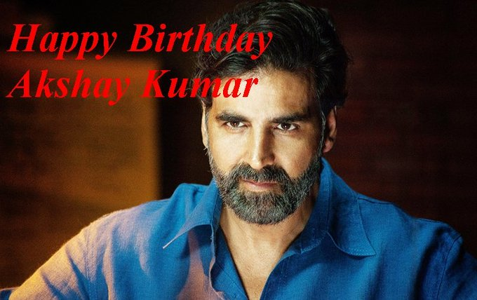 Happy birthday akshay Kumar sir!!!