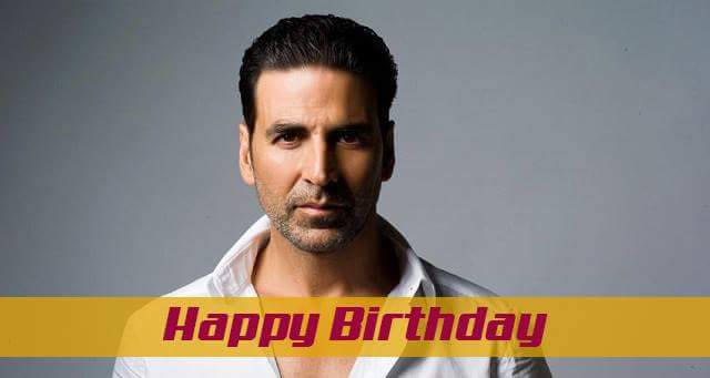 Wish you happy birthday akshay kumar