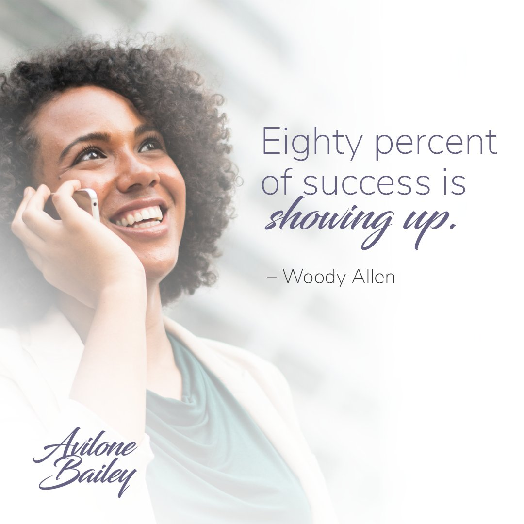 Avilone Bailey On Twitter Eighty Percent Of Success Is Showing Up