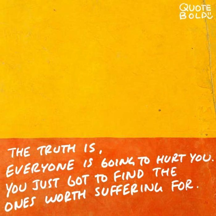 Quote Bold On Twitter The Truth Is Everyone Is Going To Hurt You