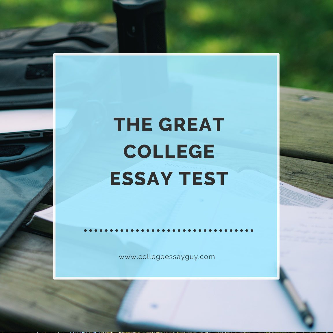 Put your essay up against what I think makes a great college essay. Take the great college essay test: goo.gl/a4SNrj