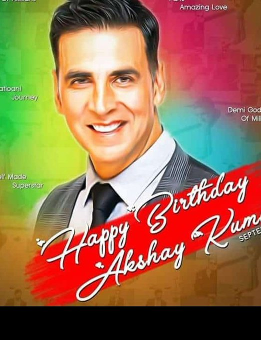 Wish u a very very happy birthday to you my besty akshay kumar