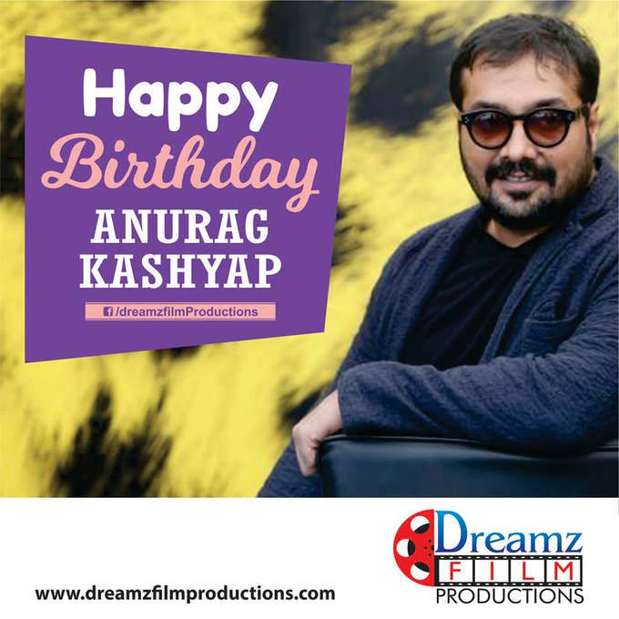 Dreamz Film Production wishes a very  to Anurag Kashyap (Bollywood Filmmaker and Famous actor).