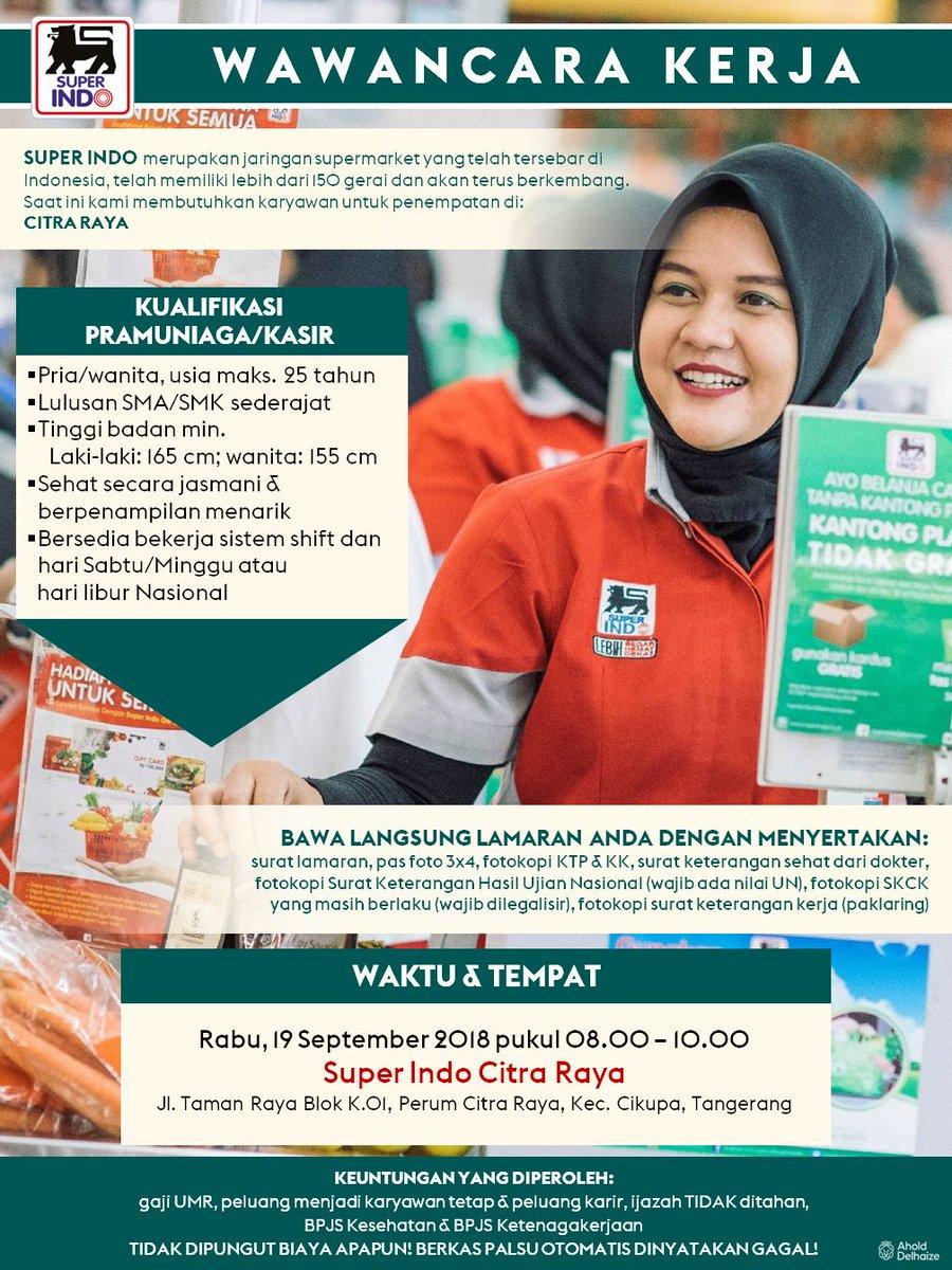 Superindosupermarket On Twitter Info Lowongan Kerja Khusus Penempatan Super Indo Citra Raya Tangerang Catat Jadwal Dan Lokasi Wawancara Kerja Pada Info Gambar Di Bawah Retweet Info Lowongan Kerja Ini Ya Super Indo