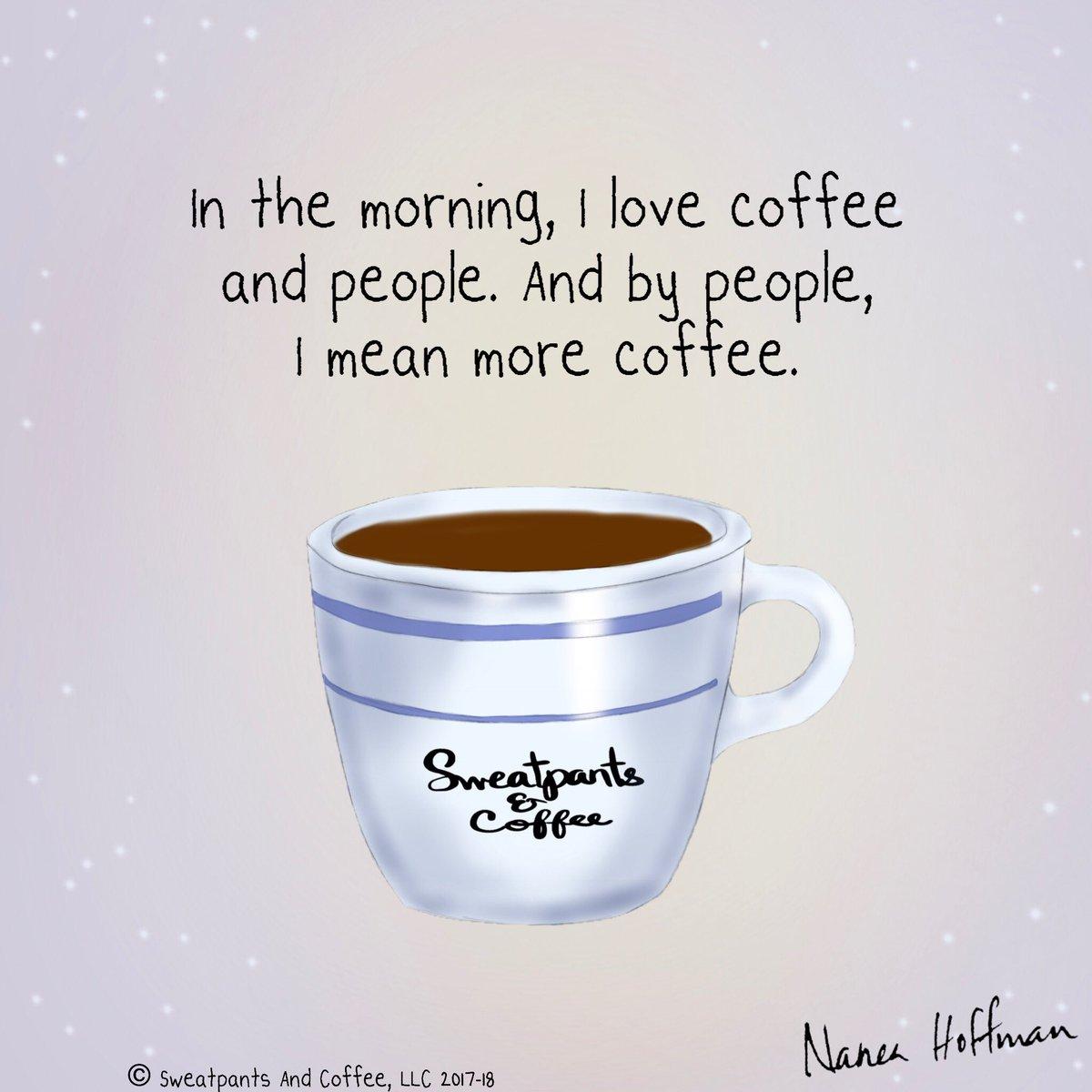 Sweatpants Coffee On Twitter More Coffee Coffee Coffeetime