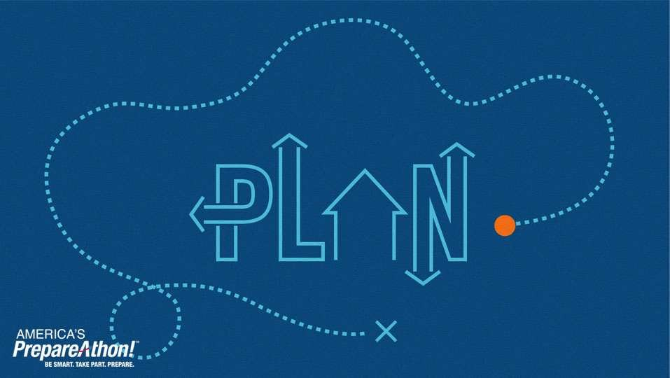 Graphic says PLAN with a house and direction symbols. Brand logo of America's Prepareathon. Be smart. take part. prepare.