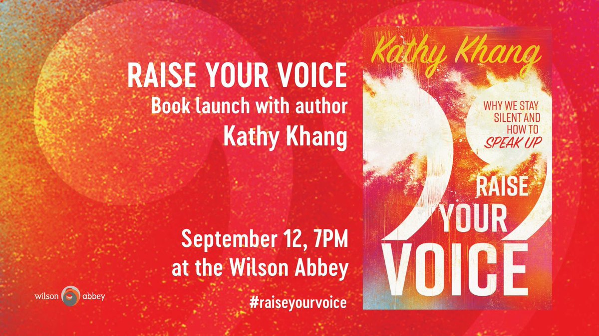 ... Raise Your Voice: Why We Stay Silent and How to Speak Up. @katherinelam  will be interviewing Kathy and there will be refreshments!