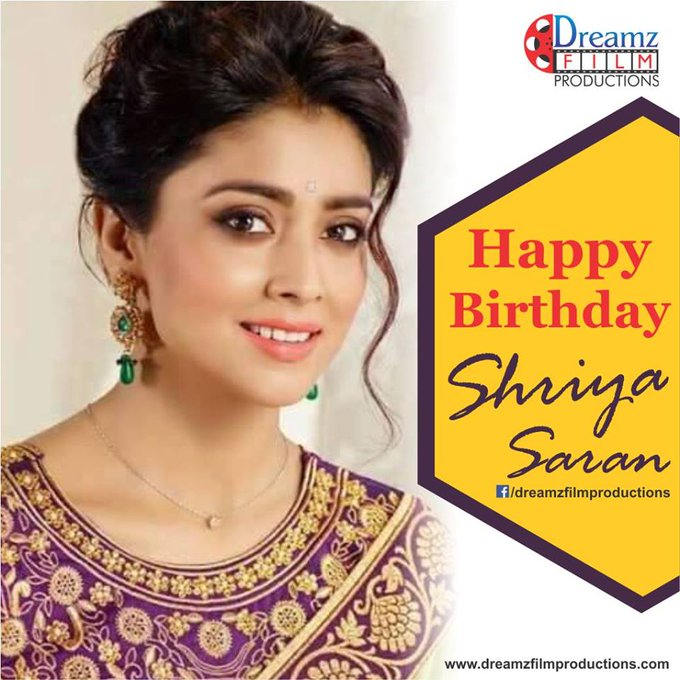 Dreamz Film Productions wishes a very  to Shriya Saran (Famous Actress And Model)