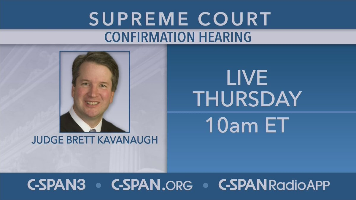 THURSDAY: #KavanaughConfirmation hearing - LIVE at 10am ET on C-SPAN3, @cspanradio & https://t.co/K0y0Ikxpkb #SCOTUS