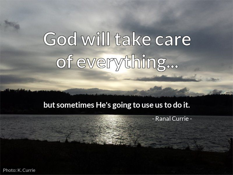 Ranal Currie On Twitter God Will Take Care Of Everything But