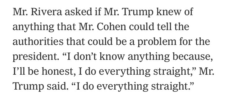 "Trump on whether Michael Cohen knows anything that could get Trump into trouble: ""I don't know anything because, I'll be honest, I do everything straight. I do everything straight."" https://t.co/wI6TeEXFzq"