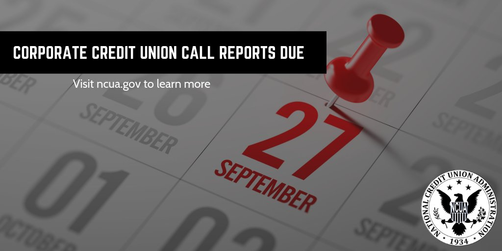 The Ncua On Twitter Corporate Call Reports Are Due Sept 27