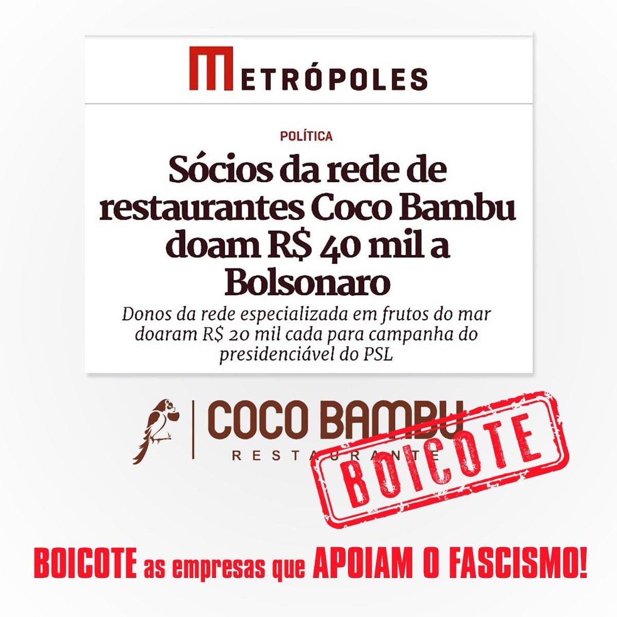 Donos do #CocoBambu manifestam apoio a Bolsonaro ao doar para a campanha dele. Com isso, financiam o fascismo e todo o pacote: machismo, misoginia, racismo, xenofobia, homofobia e todo tipo de ódio e preconceito que sai do esgoto da sociedade. Boicotemos quem financia o fascismo!