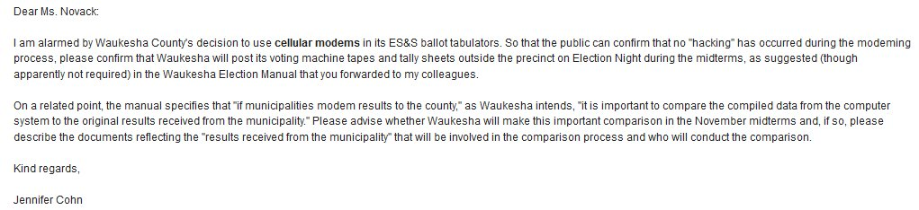 My email to the Waukesha County Clerk re: the County&#39;s use of cellular modems in its vote tabulators and whether the county will post the voting machine tapes so we can confirm that no hacking occurs during the modeming process. Waukesha is Wisconsin&#39;s 3d most populous county. 1/ <br>http://pic.twitter.com/D0ykvxQbES