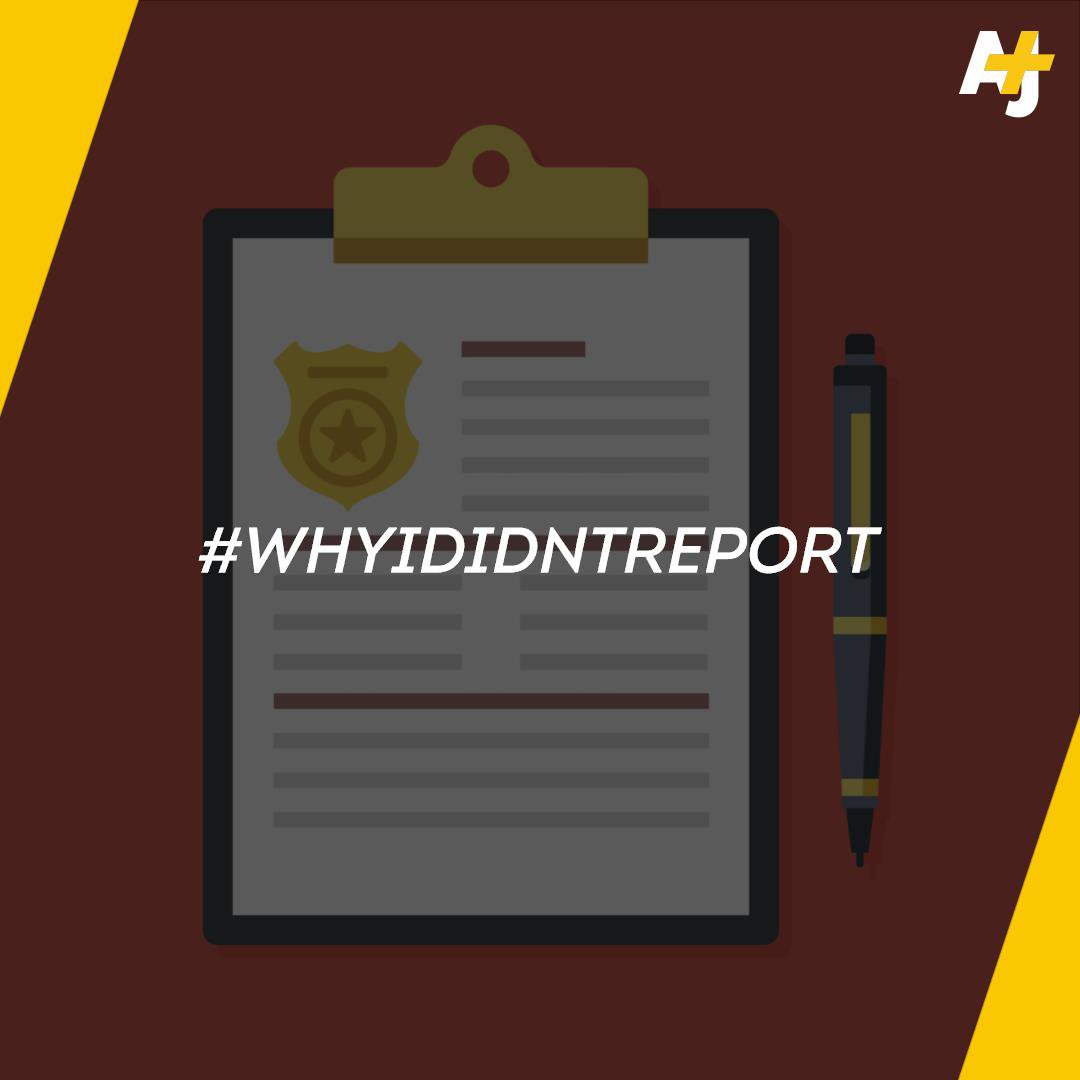 If you have a story about #WhyIDidntReport and feel comfortable being in an AJ+ video, we'd love to hear from you.