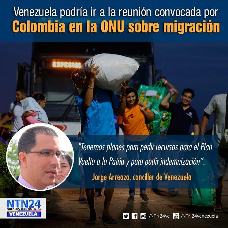 El canciller venezolano anunció que podría asistir a reunión convocada por Colombia para tratar tema migratorio en la ONU, para solicitar recursos y ayuda para el Plan 'Vuelta a la Patria' https://t.co/xK9N0NhGs8