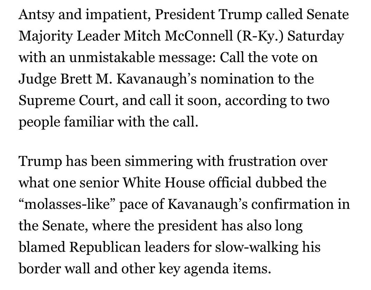 On Saturday, a frustrated and impatient Trump called McConnell and offered a stern message: Hold the vote on Kavanaugh, and hold it now. Inside the WH w me, @PhilipRucker + @jdawsey1. https://t.co/xVYd37SgkJ