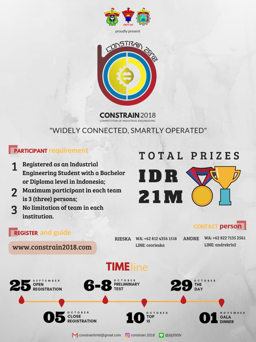 ➡️➡️➡️Competition of Industrial Engineering 2018 ⬅️⬅️⬅️ CONSTRAIN 2018  Is calling Industrial Engineering students all over Indonesia!  Theme: Widely Connected, Smartly Operated  Don't forget to mark the timeline date!  (1/5)