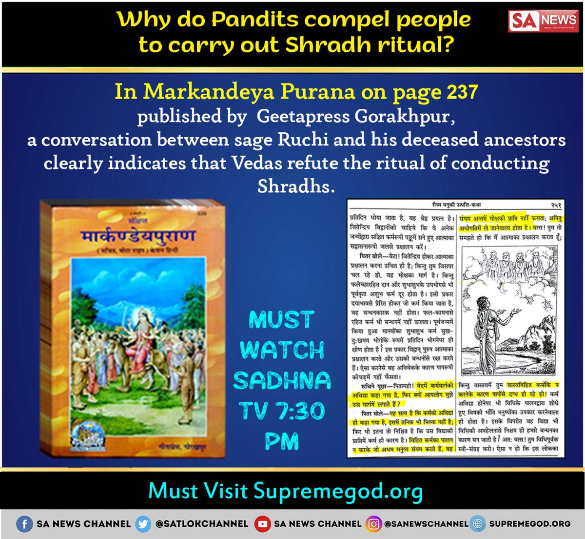 "#TuesdayThoughts Markandeya Purana page 237 Ruchi Rishi said, ""Pitramaho, in Vedas, the path of Karm-Kaand ( Shradh ) is said to be sadhna of the fools.&quot; Therefore, the Sadhna which is against the scriptures cannot lead to salvation. #Shradh2018<br>http://pic.twitter.com/6ttFWcSmC1"