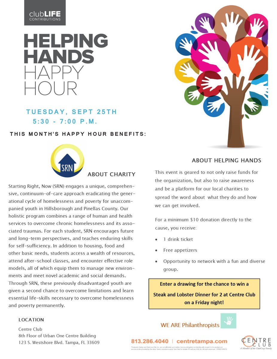 Centre Club of Tampa Helping Hands Charity Event Benefits Starting-Right-Now (SRN) Charity of Hillsborough & Pinellas Counties, TONIGHT, September 25, 2018, @5:30pm. $10 Contribution at the door includes (1) drink & apps, + Steak & Lobster for Two Drawing. #CentreClubTampa #HHHH