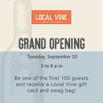 YOU'RE INVITED: Don't miss the grand opening of Local Vine Liquid Provisions TODAY at 5pm!