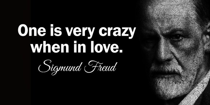 One is very crazy when in love. - Sigmund Freud #quote #FridayFeeling Photo