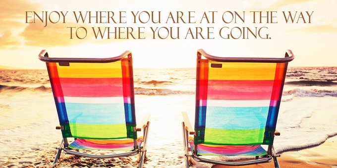 Enjoy where you are at on the way to where you are going. - #quote #FridayFeeling Photo