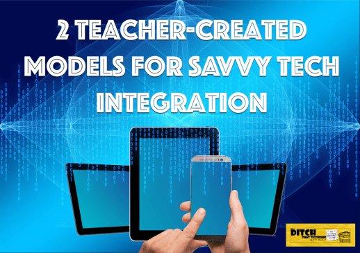 2 teacher-created models for savvy tech integration ditchthattextbook.com/2016/11/14/2-t… #ditchbook #edtech