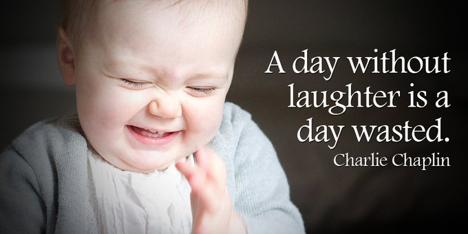 A day without laughter is a day wasted. - Charlie Chaplin #FridayFeeling Photo