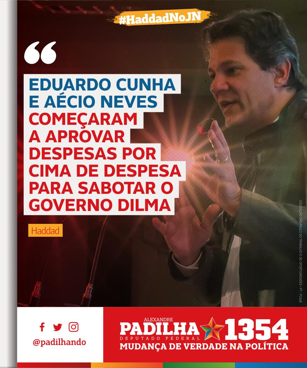 'EDUARDO CUNHA E AÉCIO NEVES começaram a aprovar despesas por cima de despesa para sabotar o governo Dilma' - .@Haddad_Fernando #HaddadELulaNoJN