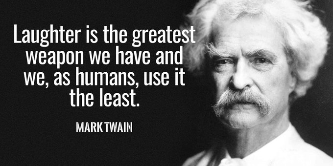 Laughter is the greatest weapon we have and we, as humans, use it the least. - Mark Twain #quote #FridayFeeling Photo