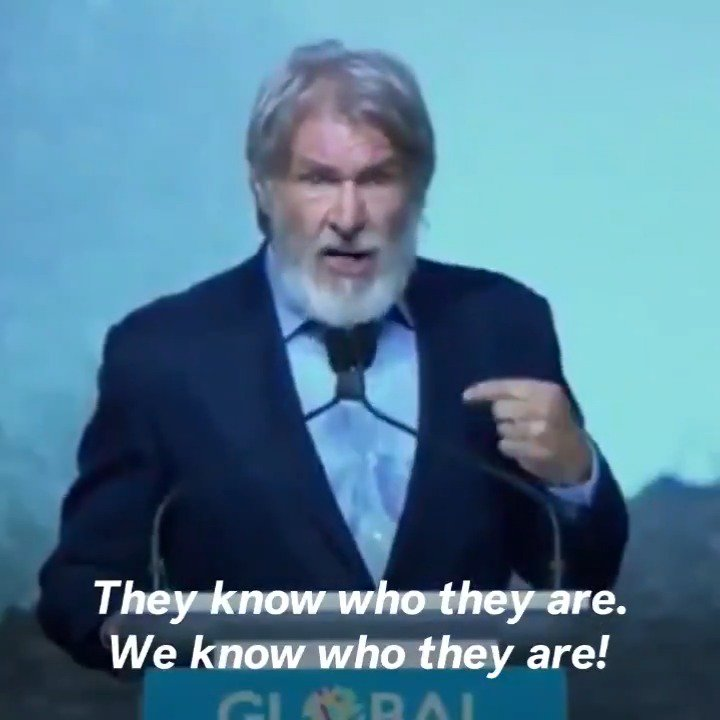 "Go Harrison Ford. ""Stop giving power to people who don't believe in science or claim they don't for their own self interest "" 👏🏿👏🏿👏🏿"