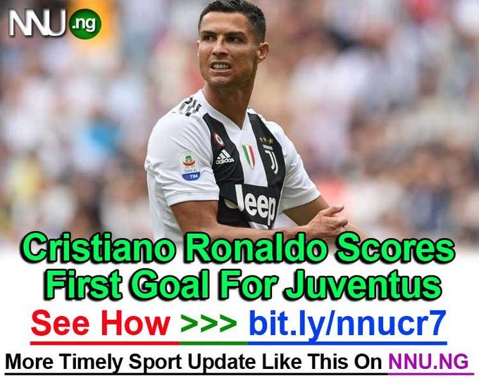 #NNU_Income - Cristiano Ronaldo Scores First Goal For Juventus - See How Here >>> Photo