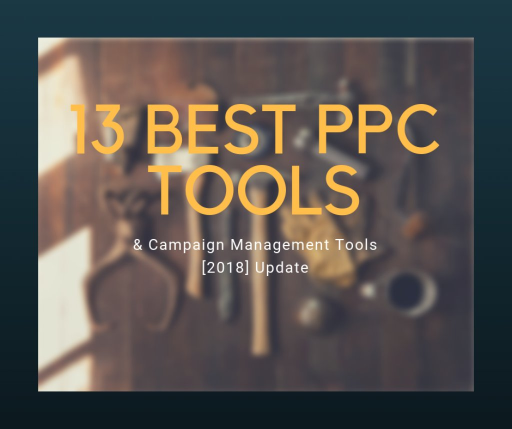 Ng On Twitter 13 Of The Best Ppc Bid And Campaign Management Tools 2018 Update If You Regularly Work On Large Campaigns Or Campaigns Across Multiple Accounts In Google Adwords Then You