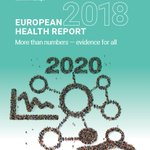 Image for the Tweet beginning: The #EuropeanHealthReport 2018 will be