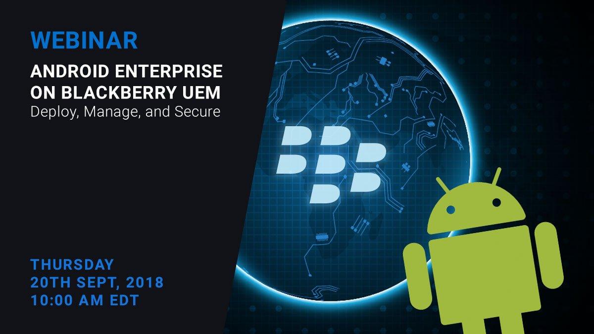 Blackberry blackberry twitter join us on 920 for an exclusive webinar on android enterprise and blackberry uem integration httpsblck2nmshsr picitterxujuryv62f reheart Choice Image