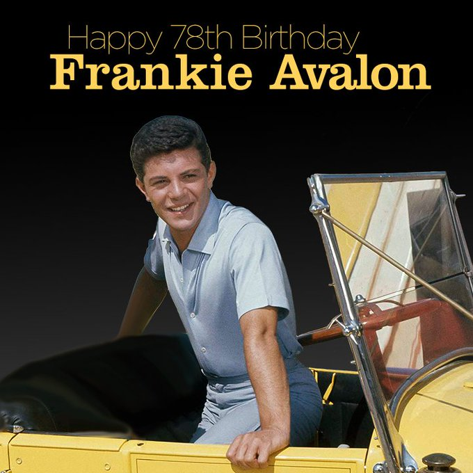 Happy Birthday to Frankie Avalon. The former teen idol turns 78 today!