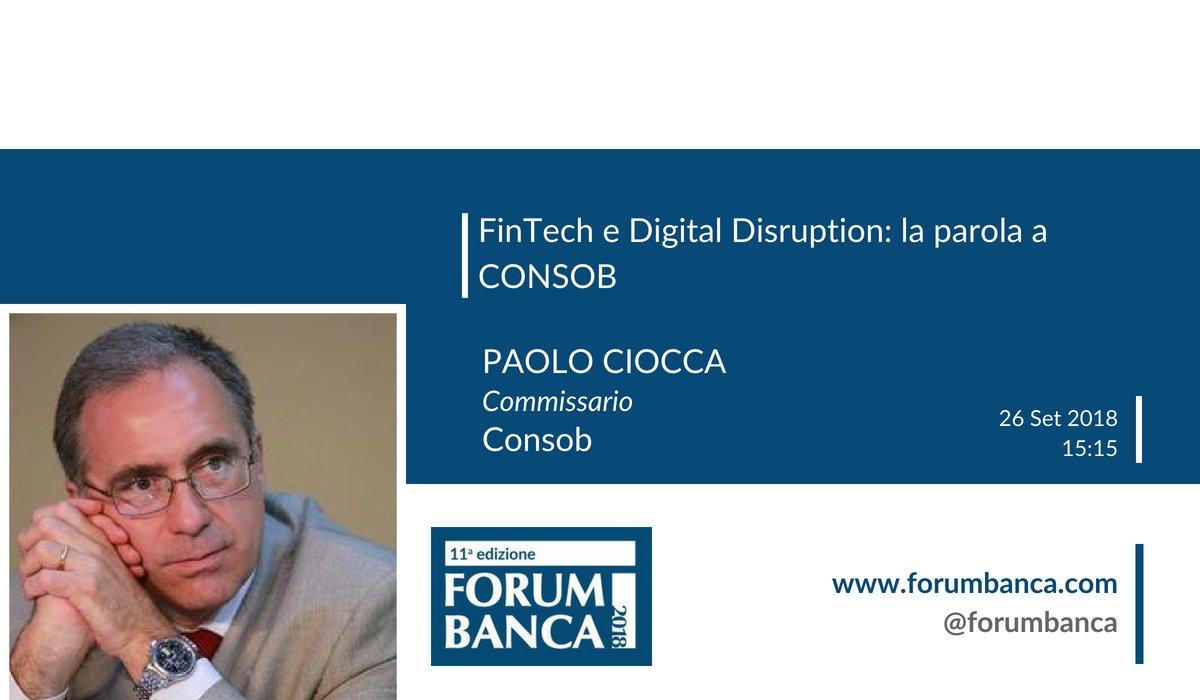 FinTech e Digital Disruption: la parola a #CONSOB. Ne parlerà Paolo Ciocca, Commissario #Consob a @forumbanca 2018.Consulta l\