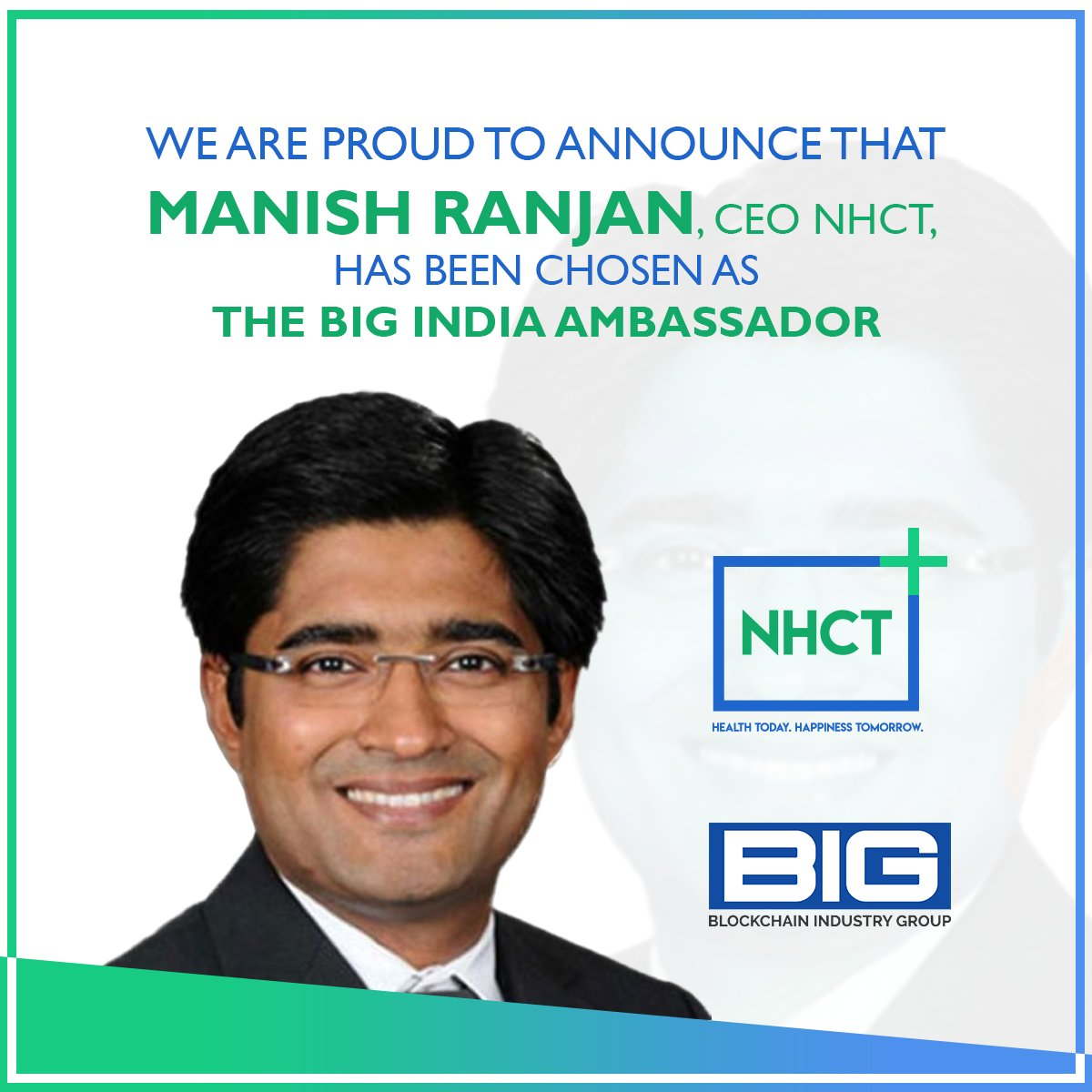 We are proud to announce that Manish Ranjan, CEO NHCT has been chosen as the BIG India Ambassador. #BIG (Blockchain Industry Group) Ambassadors are nationally recognized #Blockchain experts, leaders, and #influencers who advise the management regarding the blockchain industry.<br>http://pic.twitter.com/8hhgAmWJ8J