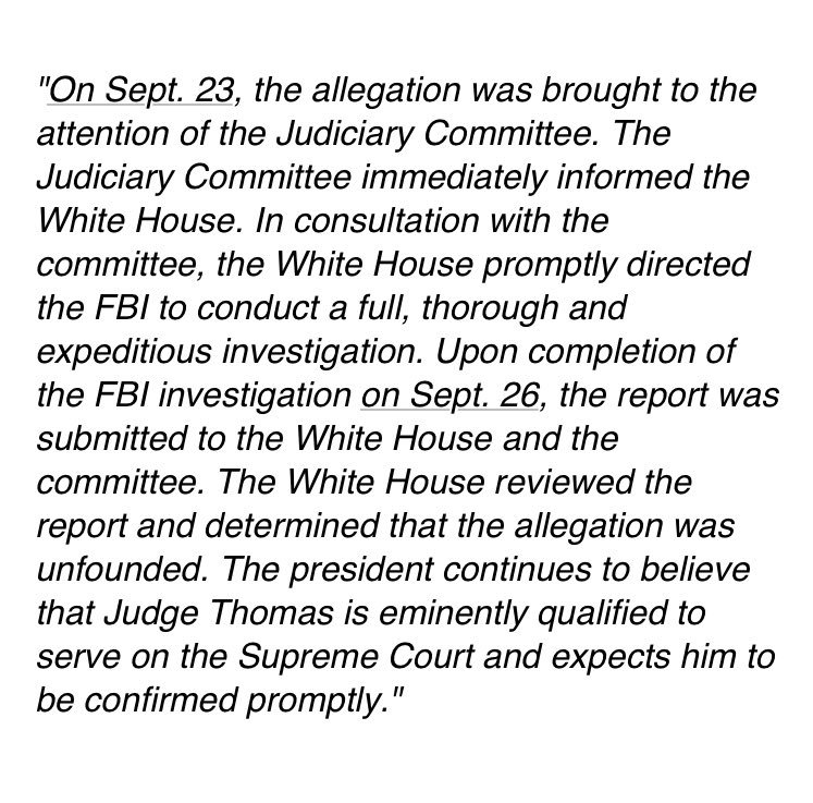 "Bush 41's WH directed the FBI to investigate accusations made by Anita Hill against Clarence Thomas and determined her claims to be ""unfounded."" But the WH did ask the FBI to step in as the deputy press secretary said at the time. h/t to @Kevinliptakcnn"