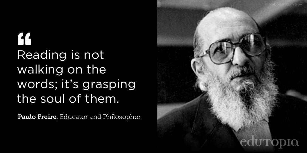 Edutopia On Twitter Happy Birthday To Paulo Freire A Champion Of Literacy For All September 19 1921 May 2 1997