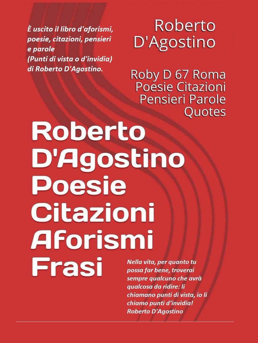 Aforismi Frasi Citazioni Poesie Di Roberto D Agostino