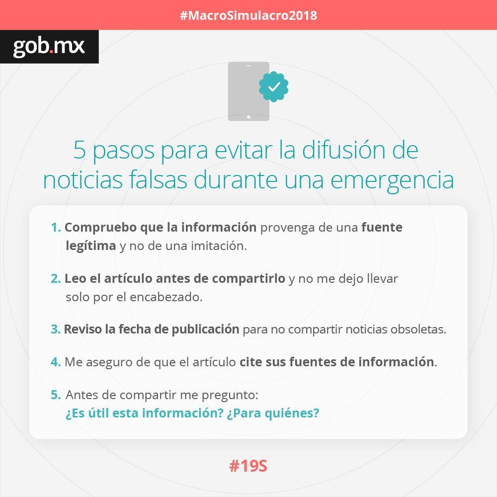 Durante una emergencia, es importante evitar la difusión de #NoticiasFalsas. En este #MacroSimulacro2018 te recomendamos seguir estos pasos para asegurar que la información que compartas sea útil, #FuerzaMéxico, #19S, @SFP_mx