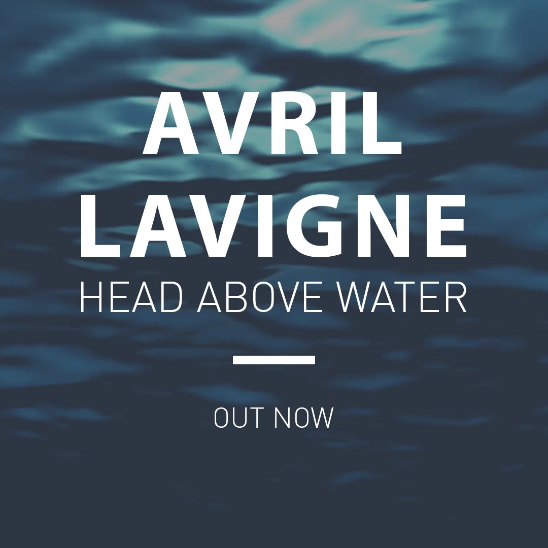 avril lavigne on twitter head above water out now https t co