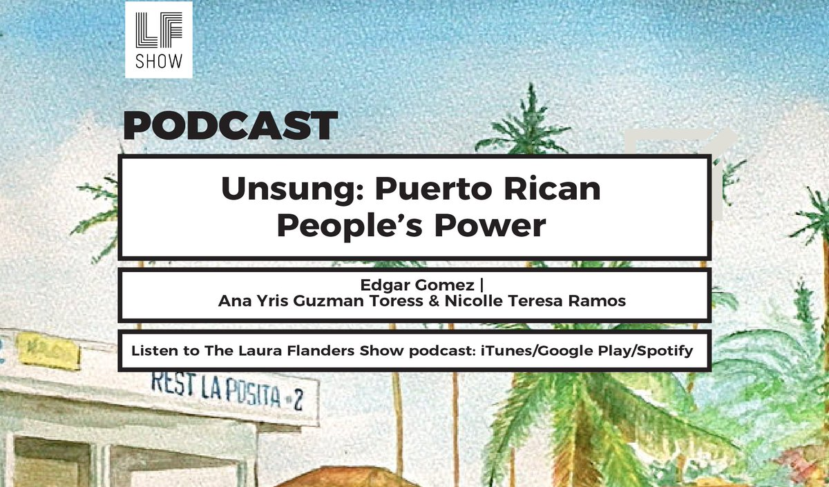 "To hear what's going on in PR #1YearAfterMaria, Ask Siri or Alexa to ""play the Laura Flanders Show Podcast"", subscribe, and review us via your favorite podcast app! apple.co/2nXR6G6 #SinFronteras"