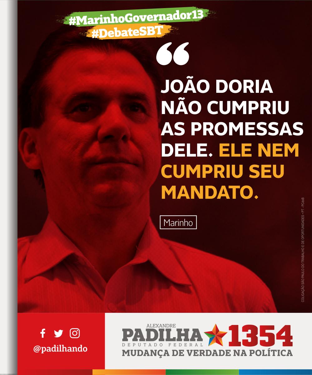 'João Doria não cumpriu as promessas dele. Ele nem cumpriu seu mandato.' - .@marinhopt    #DebateSBT#MarinhoGovernador13#Padilha1354#MudançaDeVerdade